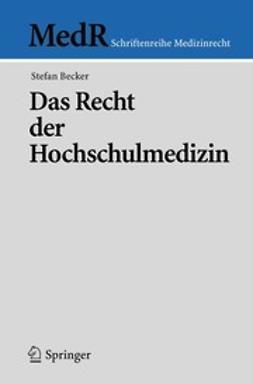Becker, Stefan - Das Recht der Hochschulmedizin, e-bok