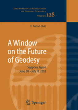 Sansò, Fernando - A Window on the Future of Geodesy, ebook