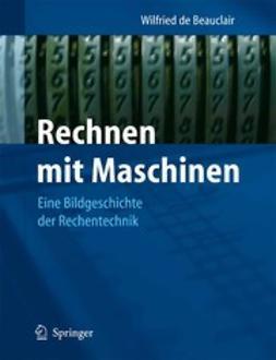 Beauclair, Wilfried - Rechnen mit Maschinen, ebook