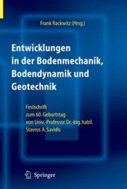 Rackwitz, Frank - Entwicklungen in der Bodenmechanik, Bodendynamik und Geotechnik, ebook