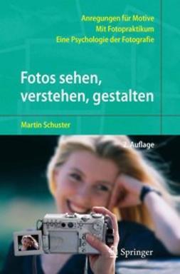 Schuster, Martin - Fotos sehen, verstehen, gestalten, ebook