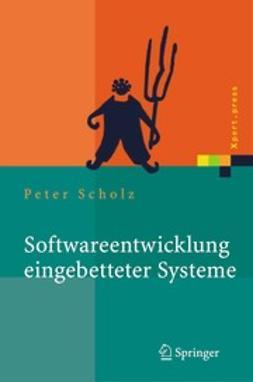 Scholz, Peter - Softwareentwicklung eingebetteter Systeme, e-bok