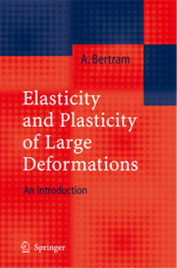 Bertram, Albrecht - Elasticity and Plasticity of Large Deformations, ebook