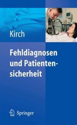 Kirch, W. - Fehldiagnosen und Patientensicherheit, e-kirja