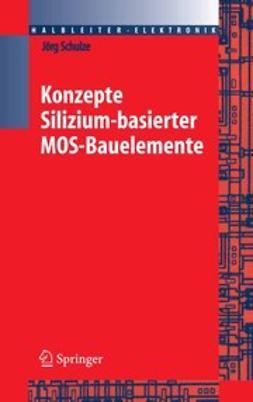 Schulze, Jörg - Konzepte siliziumbasierter MOS-Bauelemente, ebook