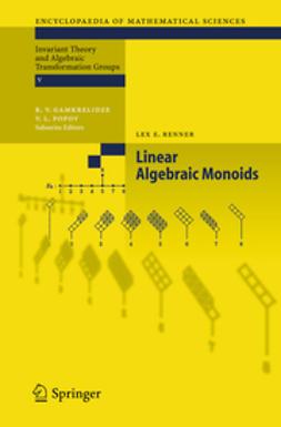 Renner, Lex E. - Linear Algebraic Monoids, ebook