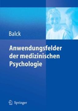 Balck, Friedrich - Anwendungsfelder der medizinischen Psychologie, ebook