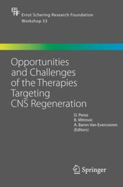Evercooren, A. Baron Van - Opportunities and Challenges of the Therapies Targeting CNS Regeneration, ebook