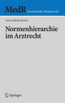 Sickor, Jens Andreas - Normenhierarchie im Arztrecht, ebook