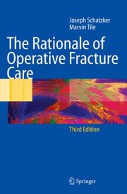 Schatzker, Joseph - The Rationale of Operative Fracture Care, ebook