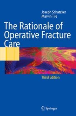 Schatzker, Joseph - The Rationale of Operative Fracture Care, ebook