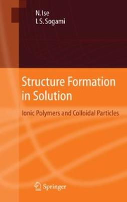 Ise, Norio - Structure Formation in Solution, ebook