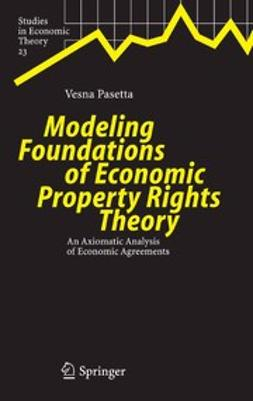 Aliprantis, Charalambos D. - Modeling Foundations of Economic Property Rights Theory, ebook