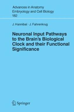 Fahrenkrug, Jan - Neuronal Input Pathways to the Brain's Biological Clock and their Functional Significance, e-kirja