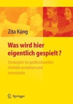 Küng, Zita - Was wird hier eigentlich gespielt?, ebook