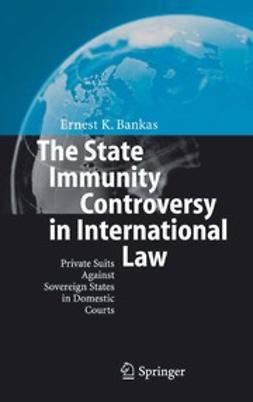 Bankas, Ernest K. - The State Immunity Controversy in International Law, e-bok