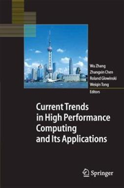 Chen, Zhangxin - Current Trends in High Performance Computing and Its Applications, ebook
