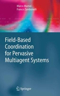 Mamei, Marco - Field-Based Coordination for Pervasive Multiagent Systems, ebook