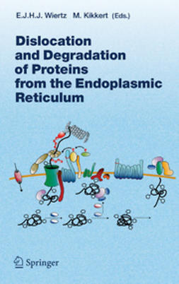 Kikkert, Marjolein - Dislocation and Degradation of Proteins from the Endoplasmic Reticulum, ebook