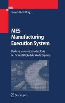 Kletti, Jürgen - MES — Manufacturing Execution System, ebook