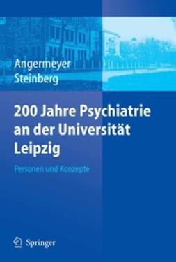 Angermeyer, Matthias C. - 200 Jahre Psychiatrie an der Universität Leipzig, ebook