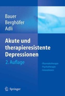 Adli, Mazda - Akute und therapieresistente Depressionen, ebook
