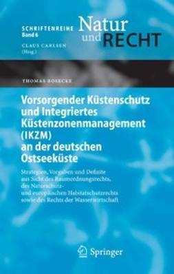 Bosecke, Thomas - Vorsorgender Küstenschutz und Integriertes Küstenzonenmanagement (IKZM) an der deutschen Ostseeküste, e-kirja