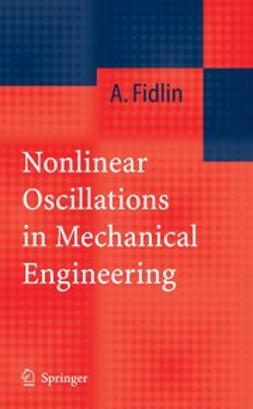 Fidlin, Alexander - Nonlinear Oscillations in Mechanical Engineering, ebook