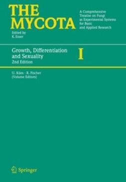 Fischer, Reinhard - Growth, Differentiation and Sexuality, ebook
