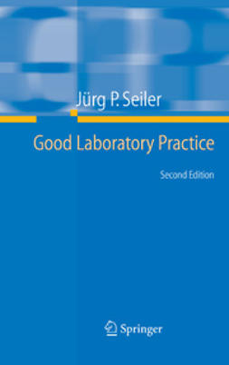 Seiler, Jürg P. - Good Laboratory Practice — the Why and the How, ebook