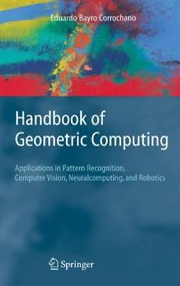 Corrochano, Eduardo Bayro - Handbook of Geometric Computing, ebook