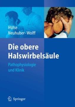 Hülse, Manfred - Die obere Halswirbelsäule, ebook