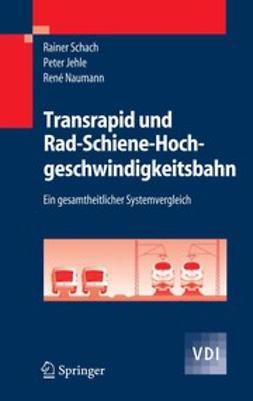 Jehle, Peter - Transrapid und Rad-Schiene- Hochgeschwindigkeitsbahn, ebook