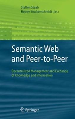 Staab, Steffen - Semantic Web and Peer-to-Peer, e-bok