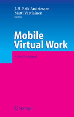 Andriessen, J. H. Erik - Mobile Virtual Work, ebook