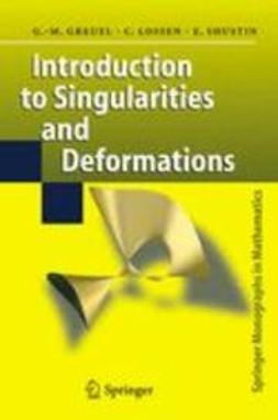 Greuel, Gert-Martin - Introduction to Singularities and Deformations, ebook