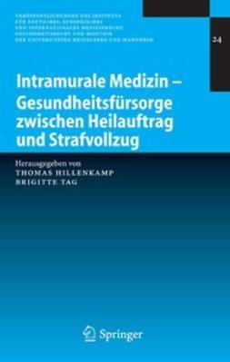 Hillenkamp, Thomas - Intramurale Medizin — Gesundheitsfürsorge zwischen Heilauftrag und Strafvollzug, ebook