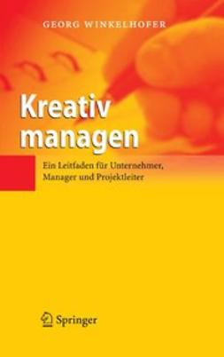 Winkelhofer, Georg - Kreativ managen, ebook
