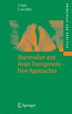 Lois, Carlos - Mammalian and Avian Transgenesis — New Approaches, ebook