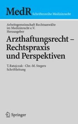 Ratajczak, Thomas - Arzthaftungsrecht — Rechtspraxis und Perspektiven, ebook