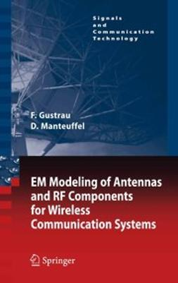 Gustrau, Frank - EM Modeling of Antennas and RF Components for Wireless Communication Systems, ebook