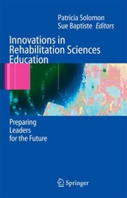 Baptiste, Sue - Innovations in Rehabilitation Sciences Education: Preparing Leaders for the Future, e-bok