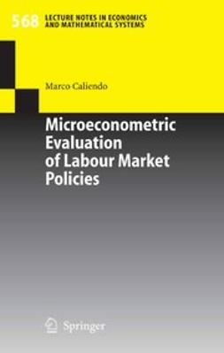 Caliendo, Marco - Microeconometric Evaluation of Labour Market Policies, ebook