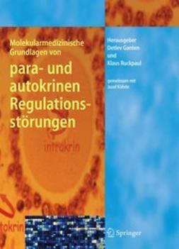 Ganten, Detlev - Molekularmedizinische Grundlagen von para- und autokrinen Regulationsstörungen, ebook