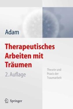 Adam, Klaus-Uwe - Therapeutisches Arbeiten mit Träumen, ebook
