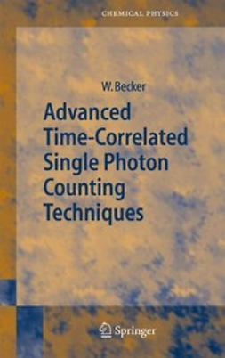 Becker, Wolfgang - Advanced Time-Correlated Single Photon Counting Techniques, ebook