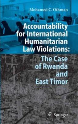 Othman, Mohamed C. - Accountability for International Humanitarian Law Violations: The Case of Rwanda and East Timor, e-bok