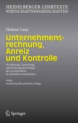 Laux, Helmut - Unternehmensrechnung, Anreiz und Kontrolle, ebook