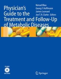 Blau, Nenad - Physician's Guide to the Treatment and Follow-Up of Metabolic Diseases, ebook