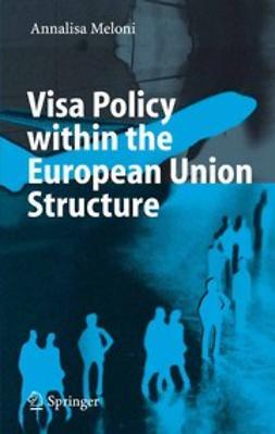 Meloni, Annalisa - Visa Policy within the European Union Structure, e-bok